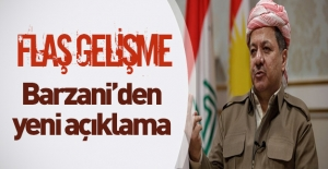 Barzani'den flaş açıklama!