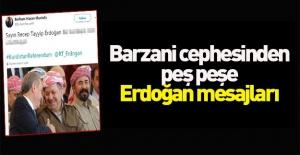 Barzani'nin en yakınlarından peş peşe Erdoğan mesajları