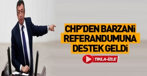 CHP'den Barzani'ye destek!