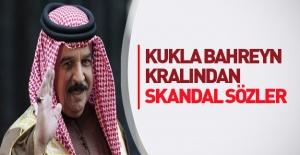 Kukla Bahreyn Kralı'ndan skandal sözler!