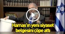 Netanyahu, Hamas'ın siyaset belgesini çöpe attı