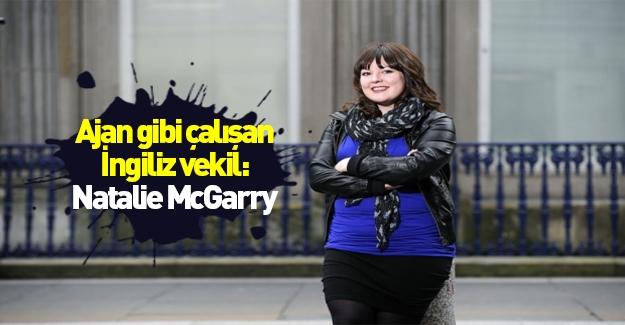 Ajan gibi çalışan İngiliz vekil: Natalie McGarry