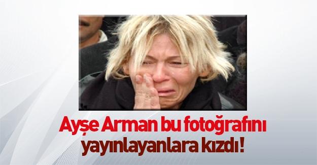 Ayşe Arman bu fotoğrafa çok kızdı!