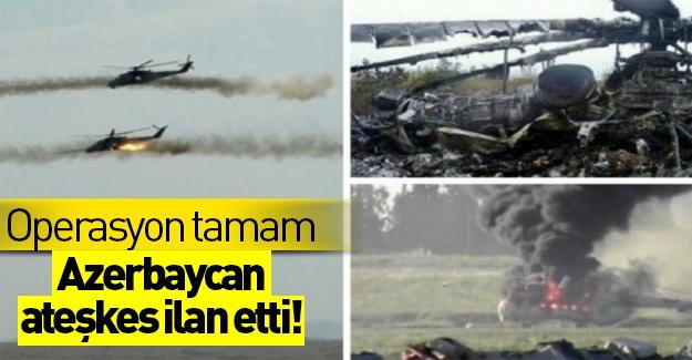 Azerbaycan operasyonları durdurma kararı aldı