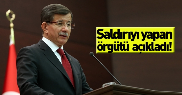 Başbakan Davutoğlu saldırıyı yapan örgütü açıkladı