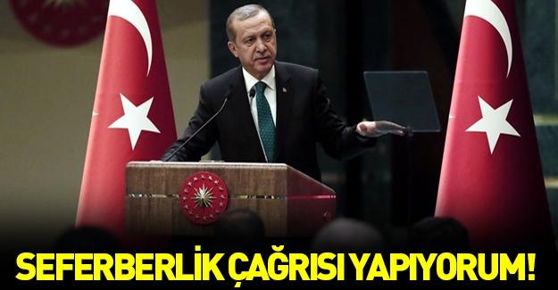 Cumhurbaşkanı Erdoğan: Terör örgütlerine karşı seferberlik çağrısı yapıyorum