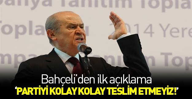 Devlet Bahçeli: MHP'yi teslim etmeyiz