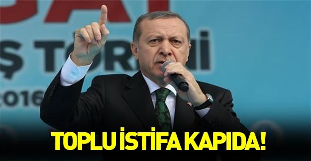 Erdoğan konuştu, toplu istifa kapıda