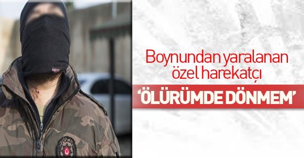 İdil'deki özel harekat polisinden şok açıklamalar