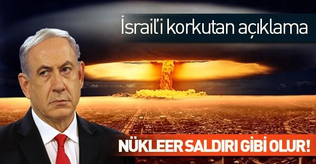 İsrail'e şok tehdit: Nükleer saldırı gibi olur!