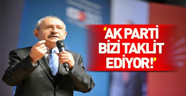 Kılıçdaroğlu: Hükümet CHP'yi taklit ediyor!