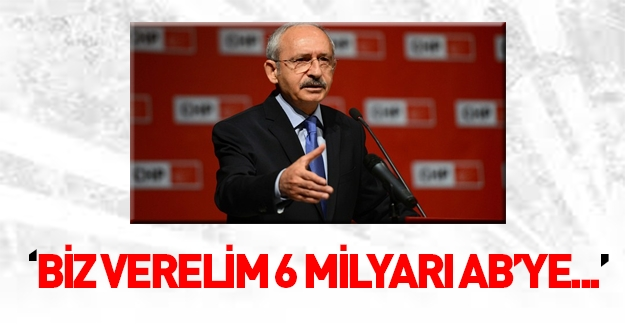 Kılıçdaroğlu: Suriyeliler Avrupa'ya gitsin