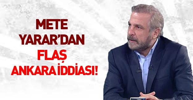 Mete Yarar'dan Ankara saldırısı iddiası!