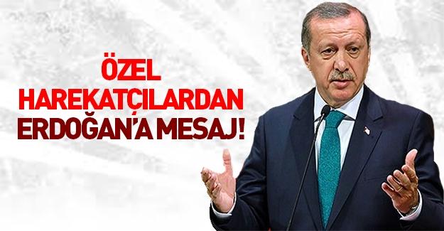 Özel harekat polisinden Erdoğan'a mesaj!