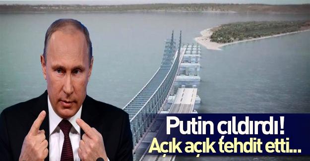 Putin çıldırdı, açık açık tehdit etti