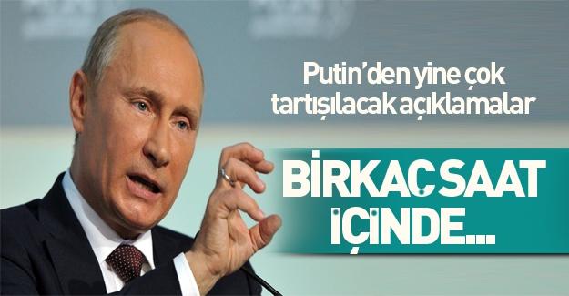 Putin'den dünyayı ayağa kaldıran açıklama! Birkaç saat içinde...