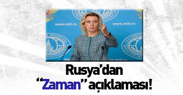 """Rusya'dan flaş """"Zaman"""" açıklaması!"""
