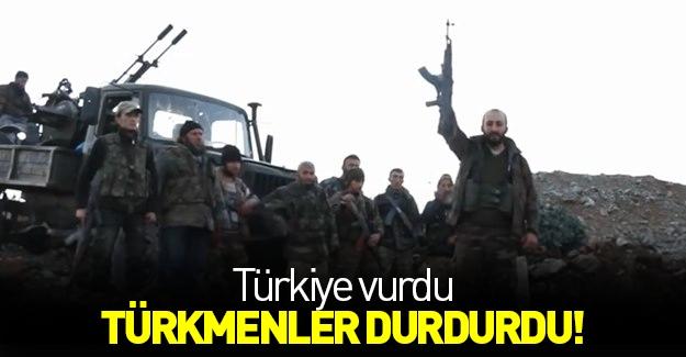 Türkiye vurdu Türkmenler durdurdu!
