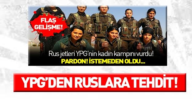 YPG Rusya'yı tehdit etti!