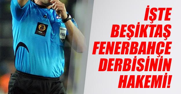 Beşiktaş - Fenerbahçe maçının hakemi belli oldu!