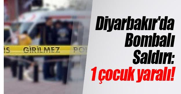 Diyarbakır'da Merkez Bağlar ilçesinde bomba saldırı! 15 yaşındaki çocuk yaralı...