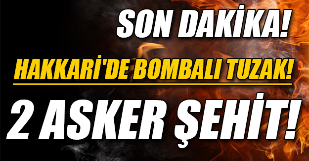 Hakkari'nin Yüksekova ilçesinde PKK'dan bombalı saldırı!