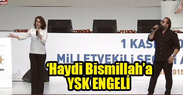 'Haydi Bismillah'a YSK engeli!