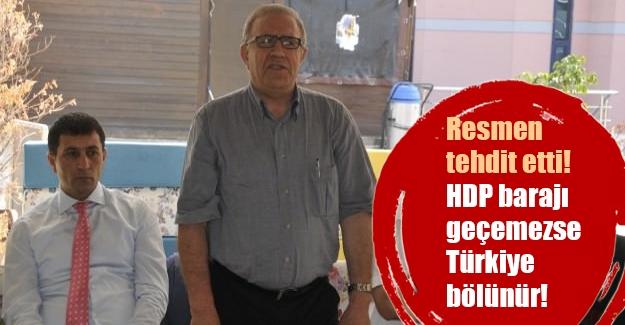 """HDP'li bakan tehdit etti: """"HDP barajı geçemezse Türkiye bölünür."""""""