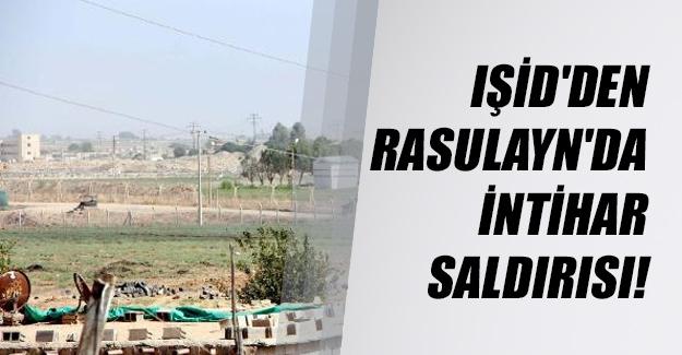 IŞİD'den Rasulayn'da intihar saldırısı! Peş peşe 2 şiddetli patlama...