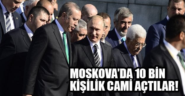 Moskova'da 10 bin kişilik cami ibadete açılıyor!