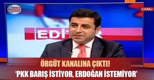 PKK kanalına çıkan Demirtaş skandal ifadeler kullandı!