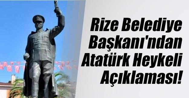 Rize Belediye Başkanı Reşat Kasap'tan Atatürk heykeli açıklaması!