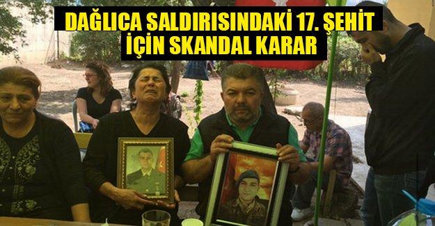 Skandal karar: Dağlıca'da ölen askeri şehit saymadılar!