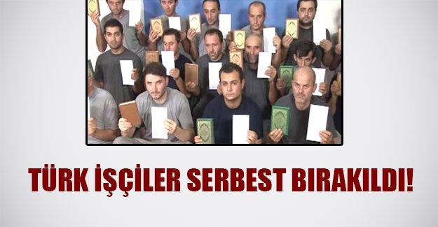 Türk işçiler serbest bırakıldı!
