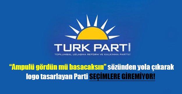 TURK Parti seçimlere giremiyor! Peki ama neden?
