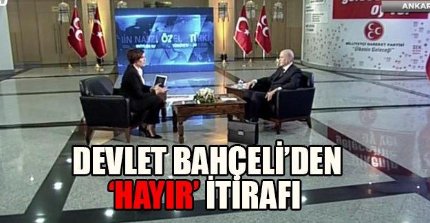 """Devlet Bahçeli'den çarpıcı açıklamalar: Tabandan """"hayırcı"""" tavra şikayet var!"""