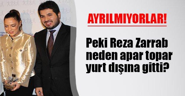 Ebru ve Reza Sarraf ikilisi boşanmıyor! Peki neden Zarrab apar topar Dubai'ye gitti?