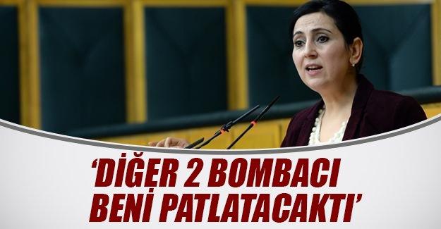 """Figen Yüksekdağ: """"Diğer 2 bombacı beni patlatacaktı"""""""