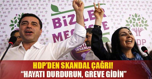 """HDP'den skandal """"hayatı durdurun"""" çağrısı!"""