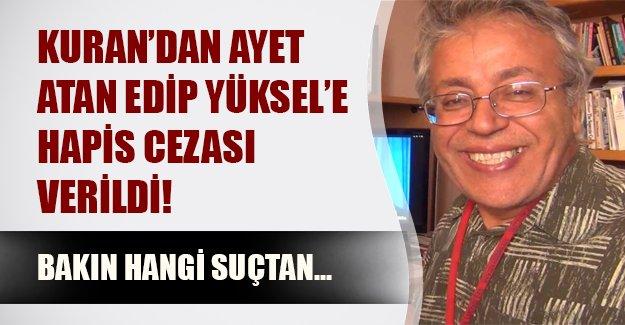 Kuran'dan ayet atan yazar Edip Yüksel Erdoğan'a hakaretten hapis cezasına çarptırıldı!