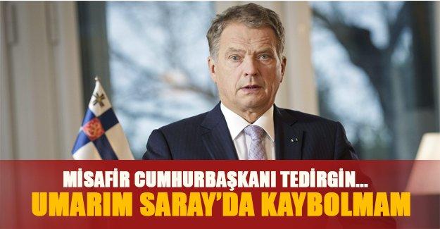 Misafir Cumhurbaşkanı'nın Türkiye korkusu: Umarım Ak Saray'da kaybolmam