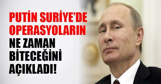 Putin Suriye'ye yönelik Rusya operasyonunun ne zaman biteceğini açıkladı!