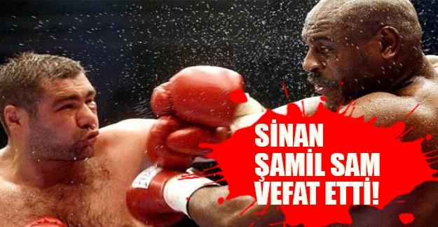 Şampiyon aramızdan ayrıldı! Sinan Şamil Sam hayata gözlerini yumdu! Sinan Şamil Sam kimdir?