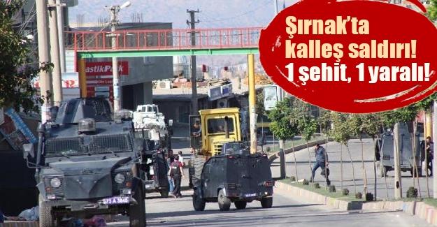 Şırnak'ta kalleş saldırı! 1 polis şehit, 1 yaralı