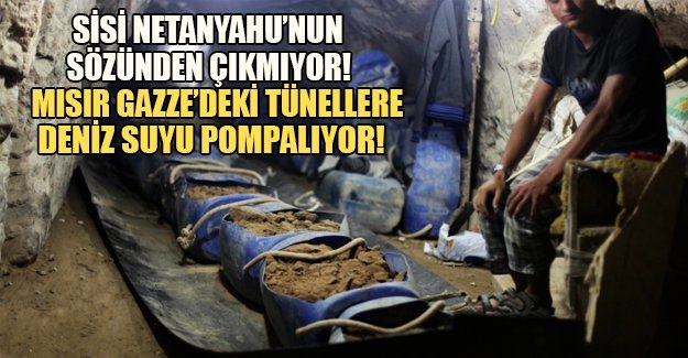 Sisi İsrail'in isteği üzerine Gazze'deki tünelleri deniz suyu pompalayarak yıktı! Gazze'nin hayat damarları kesiliyor...