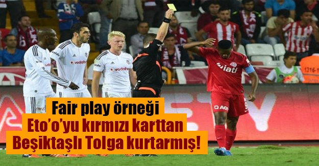 Tolga Zengin'den fair play örneği! Zengin rakip takım oyuncusu Eto'o'yu oyundan atılmaktan kurtardı.