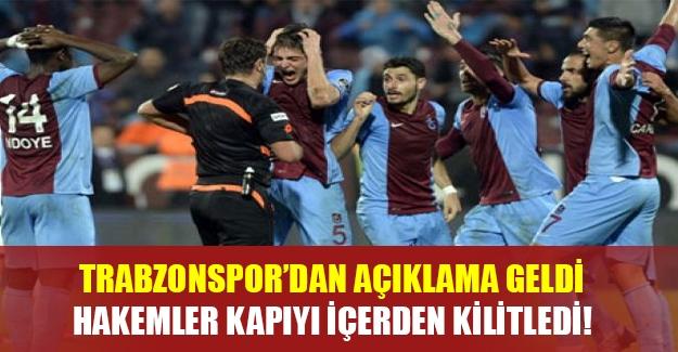 Trabzonspor'dan açıklama var: Hakemler kapıyı içeriden kilitledi ( Flaş son dakika gelişmesi)