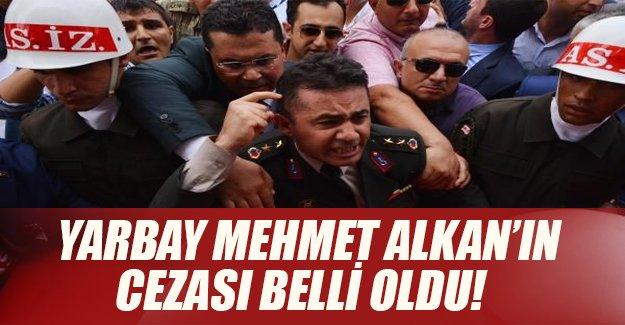 Yarbay Mehmet Alkan'ın cezası belli oldu! Yarbay'a uyarı cezası verildi