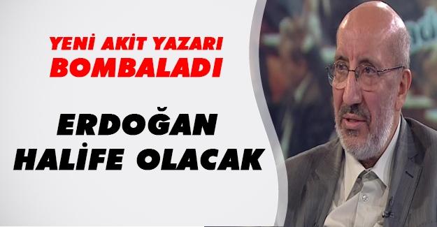 Yeniakit iddiaları kabul etti: 'Erdoğan halife olacak!'