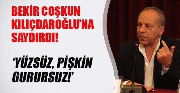 """Bekir Coşkun'dan Kılıçdaroğlu'na: """"Yüzsüz, pişkin, gurursuz"""""""